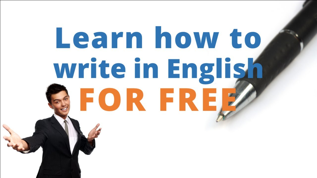 learn how to write english How to improve your english writing skills - free english lesson i will share easy and quick tips that will improve writing in formal and academic.