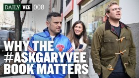 WHY THE ASKGARYVEE BOOK MATTERS | DailyVee 008