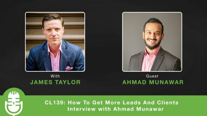 CL139: How To Get More Leads And Clients – Interview with Ahmad Munawar
