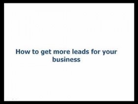 How to get more leads and customers for your business