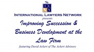 ILN Webinar Series: Improving Succession and Business Development at the Law Firm