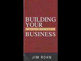 Jim Rohn – Building Your Network Marketing Business