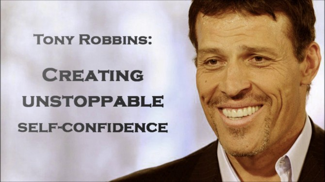 Tony Robbins: Creating Unstoppable Self-Confidence